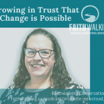 Growing in Trust that Change is Possible