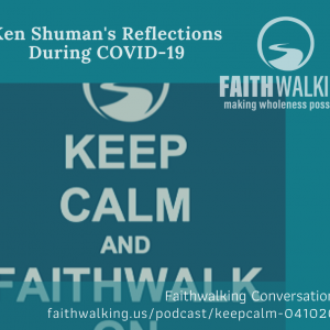 Ken Shuman's Reflections During COVID-19