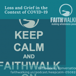 Keep Calm: Loss and Grief in the Context of COVID-19