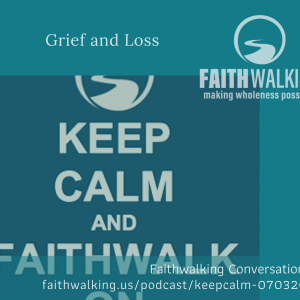 Keep Calm: Grief and Loss