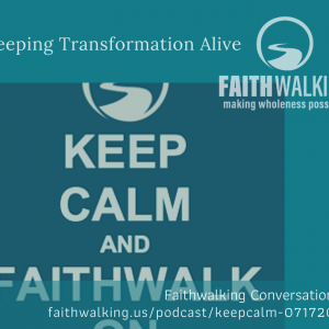 Keep Calm: Keeping Transformation Alive