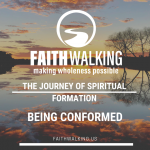 The Journey of Spiritual Formation – Being Conformed