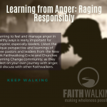 Keep Walking – Learning from Anger: Raging Responsibly