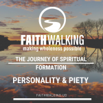 The Journey of Spiritual Formation – Personality & Piety