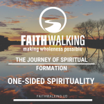 The Journey of Spiritual Formation – One-Sided Spirituality