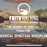 The Journey of Spiritual Formation – Classical Spiritual Disciplines