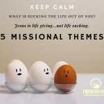 Keep Calm – Five Missional Themes