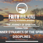 The Journey of Spiritual Formation – The Inner Dynamics of the Spiritual Disciplines