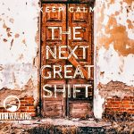 Keep Calm – The Next Great Shift